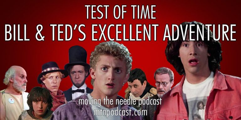 Read more about the article Episode 9 – Test of Time: Bill & Ted's Excellent Adventure