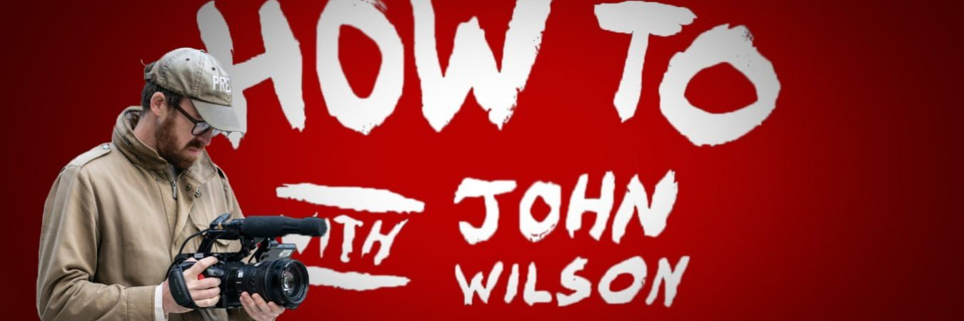 Episode 42 – How to with John Wilson
