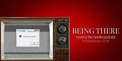Episode 46 – Being There