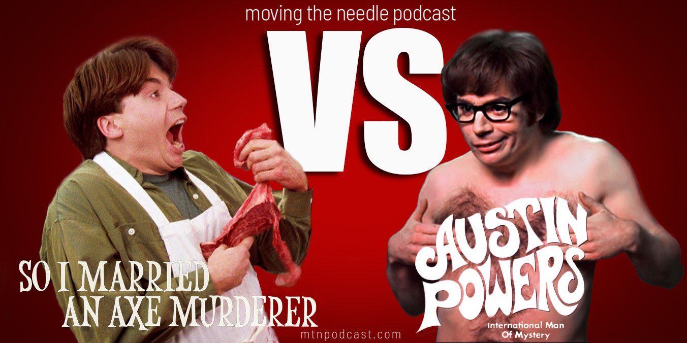 Read more about the article Episode 30 – Austin Powers: International Man of Mystery vs. So I Married an Axe Murderer