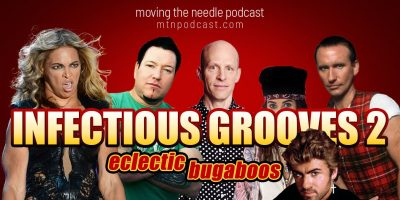 Episode 31 – Infectious Grooves 2: Eclectic Bugaboos